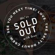 Este es el anuncio que verás en el instagram de The Salty Donut cuando no hayas donas disponibles. Fuente: www.instagram.com/thesaltydonut